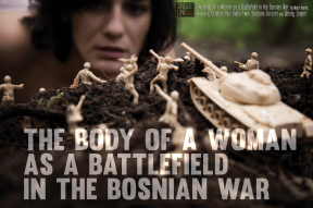 The Body of a Woman as a Battlefield in the Bosnian War - Publicity Photo